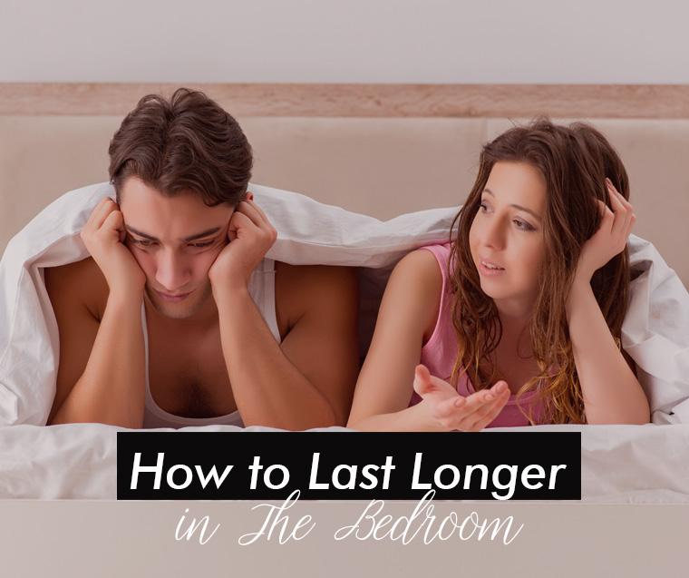 How to Last Longer in The Bedroom